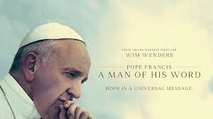 Pope Francis – A Man of HisWord